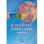 Ghidul serbarilor scolare la clasele I-IV. Ghid metodologic pentru invatatori.