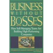Sea Business Without Bosses by Dr Charles C Manz