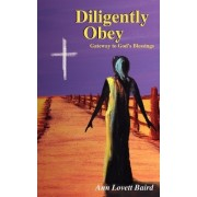 Diligently Obey by Ann Lovett Baird