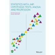 Statistics with JMP: Hypothesis Tests, Anova and Regression by Peter Goos
