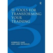 51 Tools for Transforming Your Training by Larry Reynolds