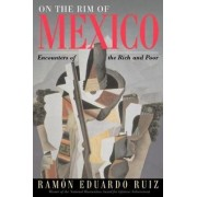 On the RIM of Mexico by Ramon Eduardo Ruiz
