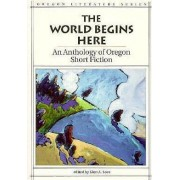 The World Begins Here by Professor of English Glen A Love