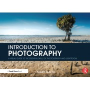 Introduction to Photography: A Visual Guide to Mastering Digital Photography and Lightroom