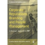 Corporate Reputations, Branding and People Management by Mr. Graeme Martin