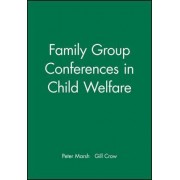 Family Group Conferences in Child Welfare by Peter Marsh