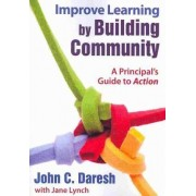 Improve Learning by Building Community by John C. Daresh