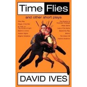 Time Flies and Other Short Plays by David Ives