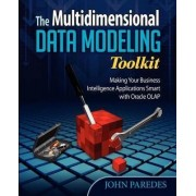 The Multidimensional Data Modeling Toolkit by John Paredes
