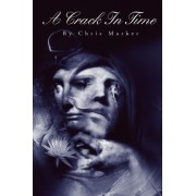 A Crack in Time by Chris H Marker