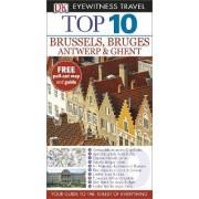 DK Eyewitness Top 10 Travel Guide: Brussels, Bruges, Antwerp & Ghent by DK Publishing