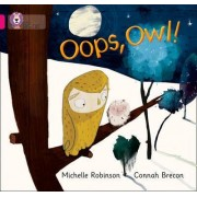 Oops, Owl! by Michelle Robinson