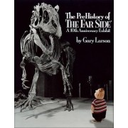 Prehistory of the Far Side: A by Garry Larson