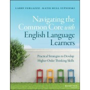 Navigating the Common Core with English Language Learners: Developing Higher-Order Thinking Skills