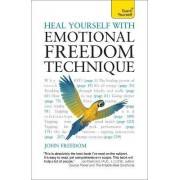 Heal Yourself with Emotional Freedom Technique: Teach Yourself by John Freedom