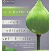 Guided Meditations for Self Healing by Jack Kornfield