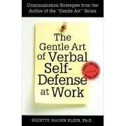 The Gentle Art of Verbal Self-Defense at Work by Suzette Haden Elgin