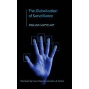 The Globalization of Surveillance by Armand Mattelart
