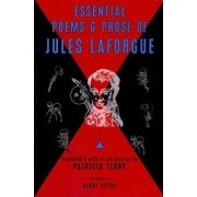 Essential Poems and Prose of Jules Laforgue by Jules Laforgue