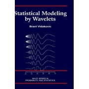 Statistical Modeling by Wavelets by Brani Vidakovic