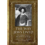 The Way Jews Lived by Constance Harris