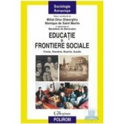Educatie si frontiere sociale - Mihai Dinu Gheorghiu Monique De Saint Martin