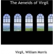 The Aeneids of Virgil by Virgil William Morris