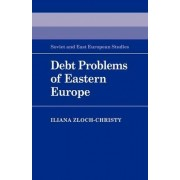 Debt Problems of Eastern Europe by Iliana Zloch-Christy