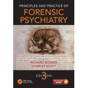 Principles and Practice of Forensic Psychiatry by Richard Rosner