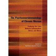The Psychoneuroimmunology of Chronic Disease: Exploring the Links Between Inflammation, Stress, and Illness