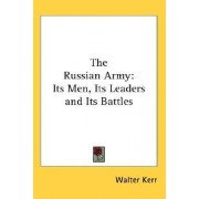 The Russian Army by Walter Kerr