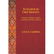 In Search of Chin Identity by Lian H. Sakhong