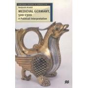 Medieval Germany, 500-1300 by Benjamin Arnold