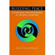 Building Peace by John Paul Lederach