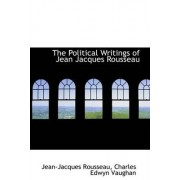 The Political Writings of Jean Jacques Rousseau by Jean Jacques Rousseau