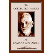 The Collected Works of Ramana Maharshi by Ramana Maharshi