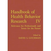 Handbook of Health Behavior Research: Relevance for Professionals and Issues for the Future v. 4 by David S. Gochman
