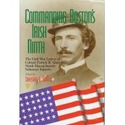 Commanding Boston's Irish Ninth by Christian G. Samito