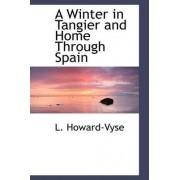 A Winter in Tangier and Home Through Spain by L Howard-Vyse