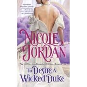 To Desire a Wicked Duke by Nicole Jordan