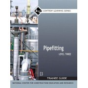 Pipefitting Level 3 Trainee Guide by Nccer