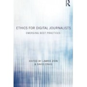 Ethics for Digital Journalists by Lawrie Zion