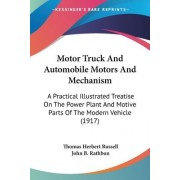 Motor Truck and Automobile Motors and Mechanism by Thomas Herbert Russell