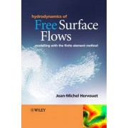 Hydrodynamics of Free Surface Flows by Jean-Michel Hervouet