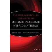 The Supramolecular Chemistry of Organic-Inorganic Hybrid Materials by Knut Rurack
