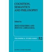 Cognition, Semantics and Philosophy by Jesus Ezquerro