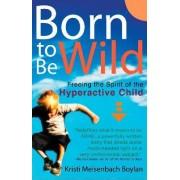 Born to Be Wild by Kristi Meisenbach Boylan
