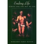 Ending Life by Margaret Pabst Battin