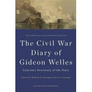 The Civil War Diary of Gideon Welles, Lincoln's Secretary of the Navy by Gideon Welles