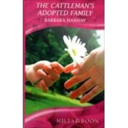 The Cattleman's Adopted Family by Barbara Hannay